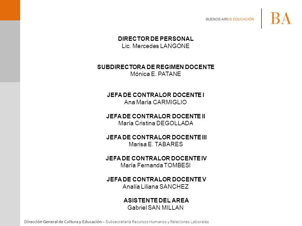 Dirección General de Cultura y Educación – Subsecretaría Recursos Humanos y Relaciones Laborales DIRECTOR DE PERSONAL Lic. Mercedes LANGONE SUBDIRECTO