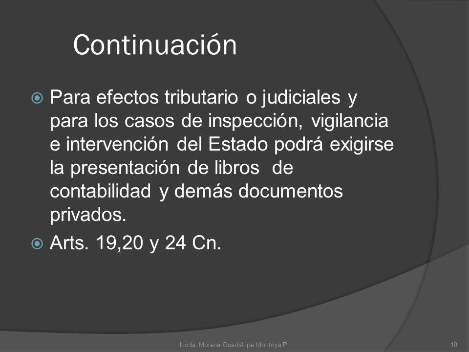 Continuación Para efectos tributario o judiciales y para los casos de inspección, vigilancia e intervención del Estado podrá exigirse la presentación