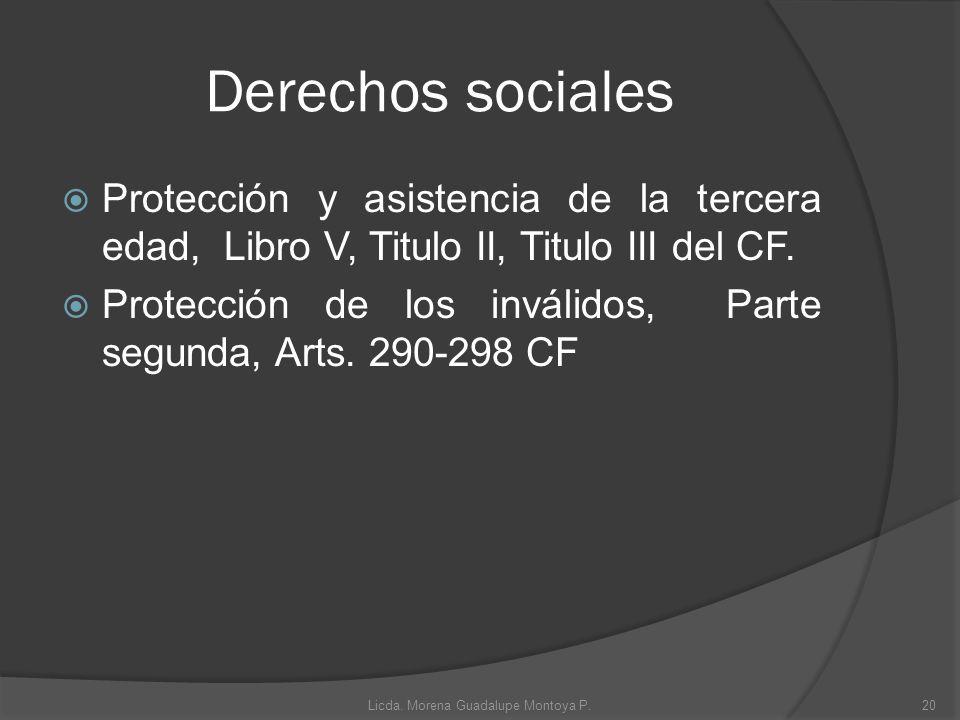Derechos sociales Protección y asistencia de la tercera edad, Libro V, Titulo II, Titulo III del CF. Protección de los inválidos, Parte segunda, Arts.