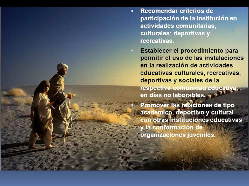 Recomendar criterios de participación de la institución en actividades comunitarias, culturales; deportivas y recreativas.