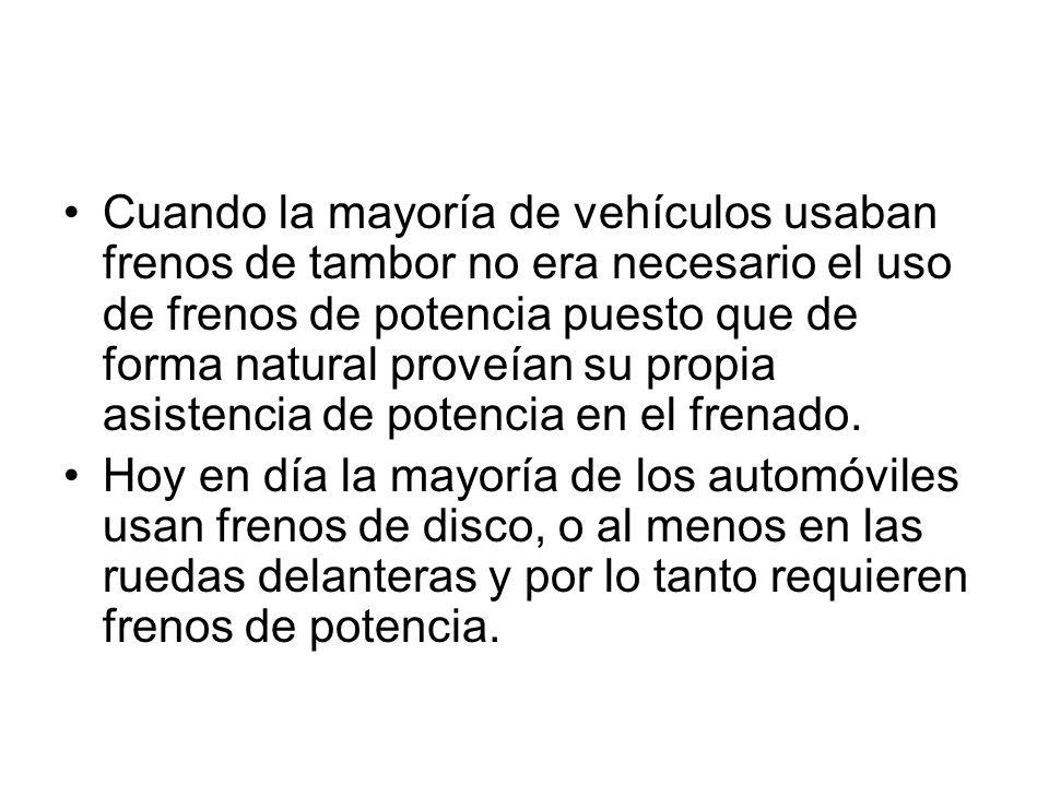Cuando la mayoría de vehículos usaban frenos de tambor no era necesario el uso de frenos de potencia puesto que de forma natural proveían su propia as