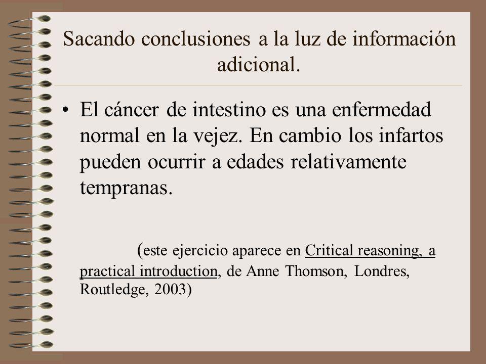 Sacando conclusiones a la luz de información adicional. El cáncer de intestino es una enfermedad normal en la vejez. En cambio los infartos pueden ocu