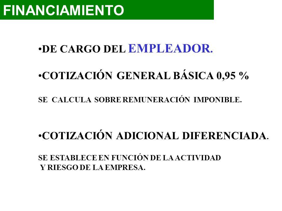 DE CARGO DEL EMPLEADOR. COTIZACIÓN GENERAL BÁSICA 0,95 % SE CALCULA SOBRE REMUNERACIÓN IMPONIBLE. COTIZACIÓN ADICIONAL DIFERENCIADA. SE ESTABLECE EN F