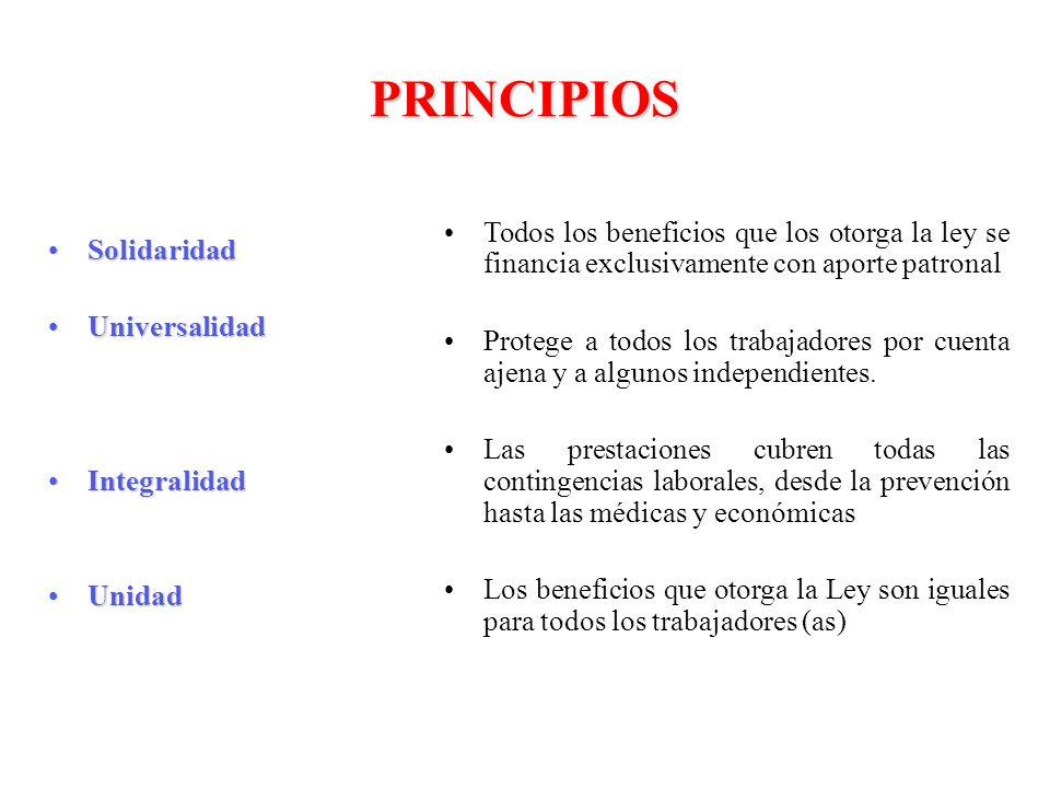 PRINCIPIOS SolidaridadSolidaridad UniversalidadUniversalidad IntegralidadIntegralidad UnidadUnidad Todos los beneficios que los otorga la ley se finan