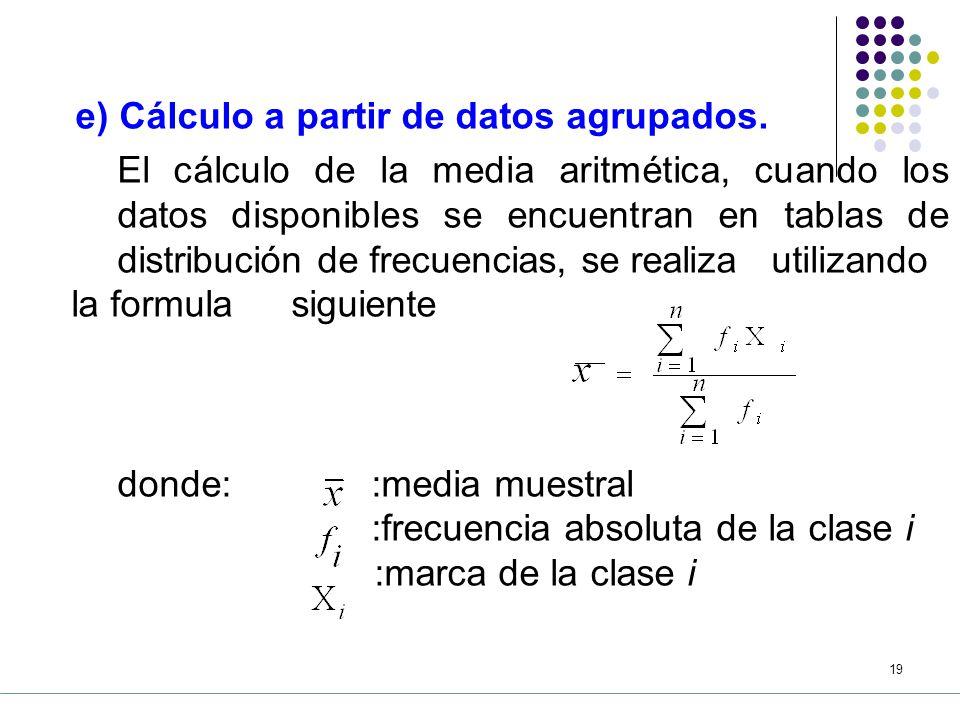 18 Media aritmetica Se puede calcular la media aritmética utilizando Excel.