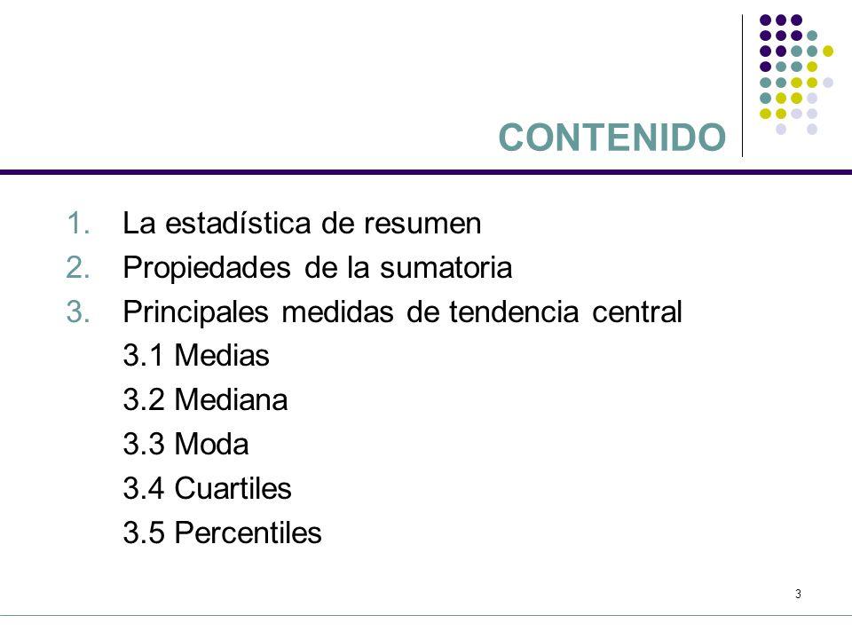 2 1.Diferenciar los diversos tipos de medidas de resumen que se pueden aplicar a un conjunto de datos 2.Calcular e interpretar las principales medidas de tendencia central Al finalizar la Tema 5, el participante será capaz de: OBJETIVOS