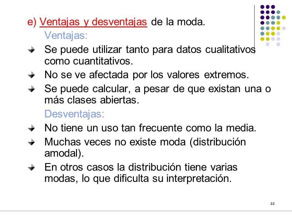 43 Las clases mediana y modal pueden coincidir pero conceptualmente son diferentes.