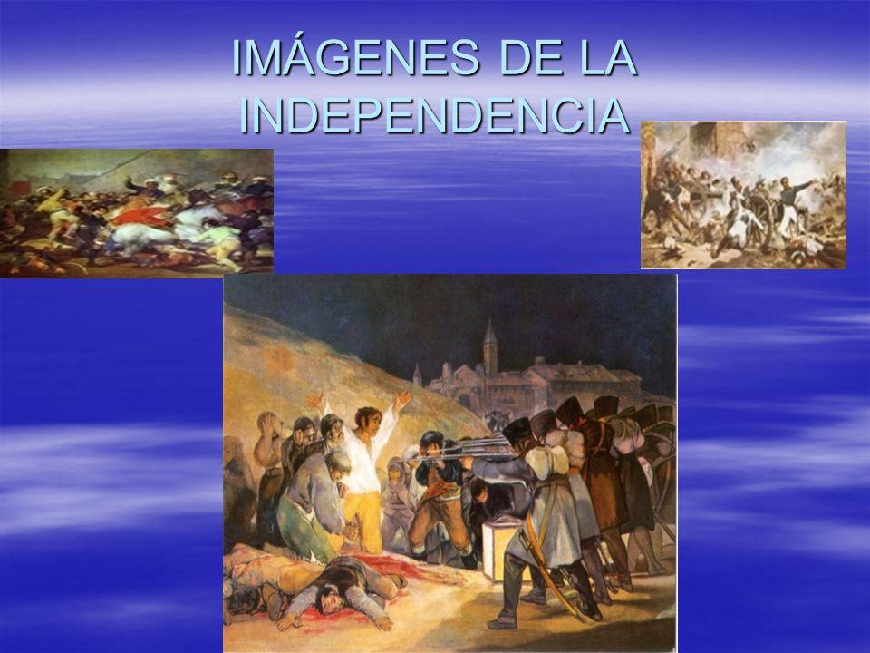 IMÁGENES DE LA INDEPENDENCIA
