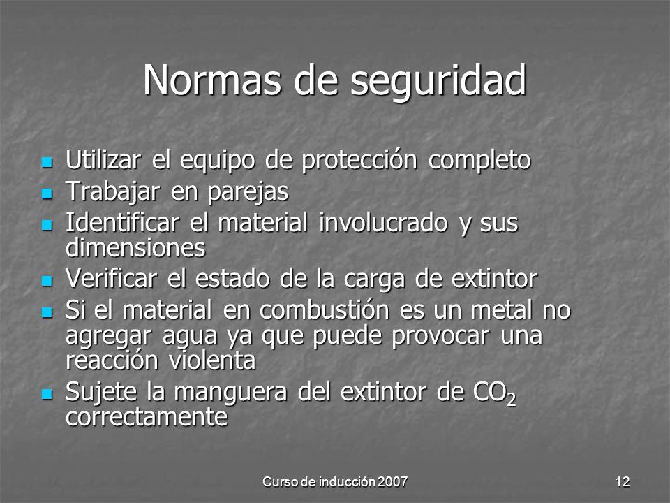Curso de inducción 200712 Normas de seguridad Utilizar el equipo de protección completo Utilizar el equipo de protección completo Trabajar en parejas