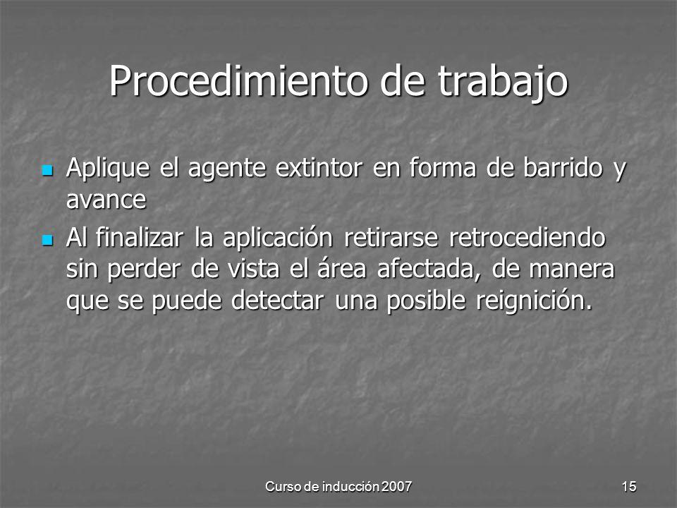 Curso de inducción 200715 Procedimiento de trabajo Aplique el agente extintor en forma de barrido y avance Aplique el agente extintor en forma de barr