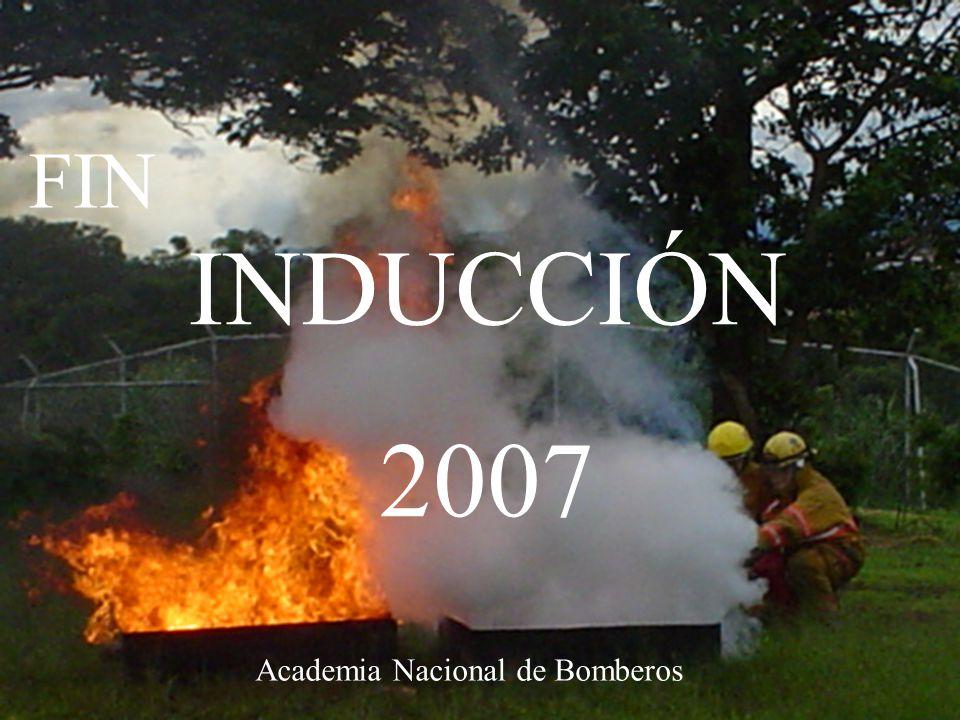 Curso de inducción 200730 FIN Academia Nacional de Bomberos INDUCCIÓN 2007