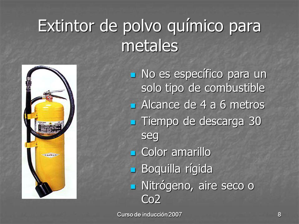 Curso de inducción 20078 Extintor de polvo químico para metales No es específico para un solo tipo de combustible No es específico para un solo tipo d