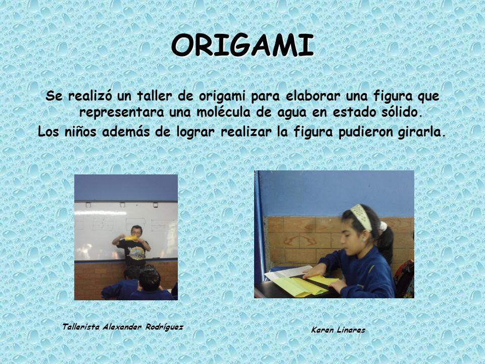 ORIGAMI Se realizó un taller de origami para elaborar una figura que representara una molécula de agua en estado sólido. Los niños además de lograr re