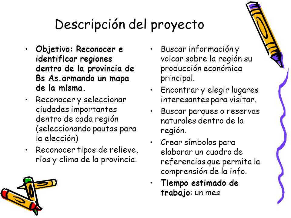 Descripción del proyecto Objetivo: Reconocer e identificar regiones dentro de la provincia de Bs As.armando un mapa de la misma. Reconocer y seleccion