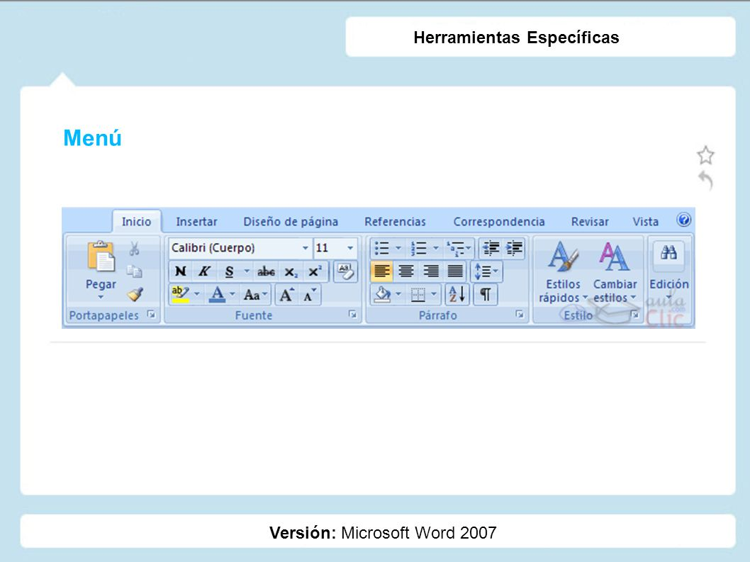 Menú Versión: Microsoft Word 2007 Herramientas Específicas