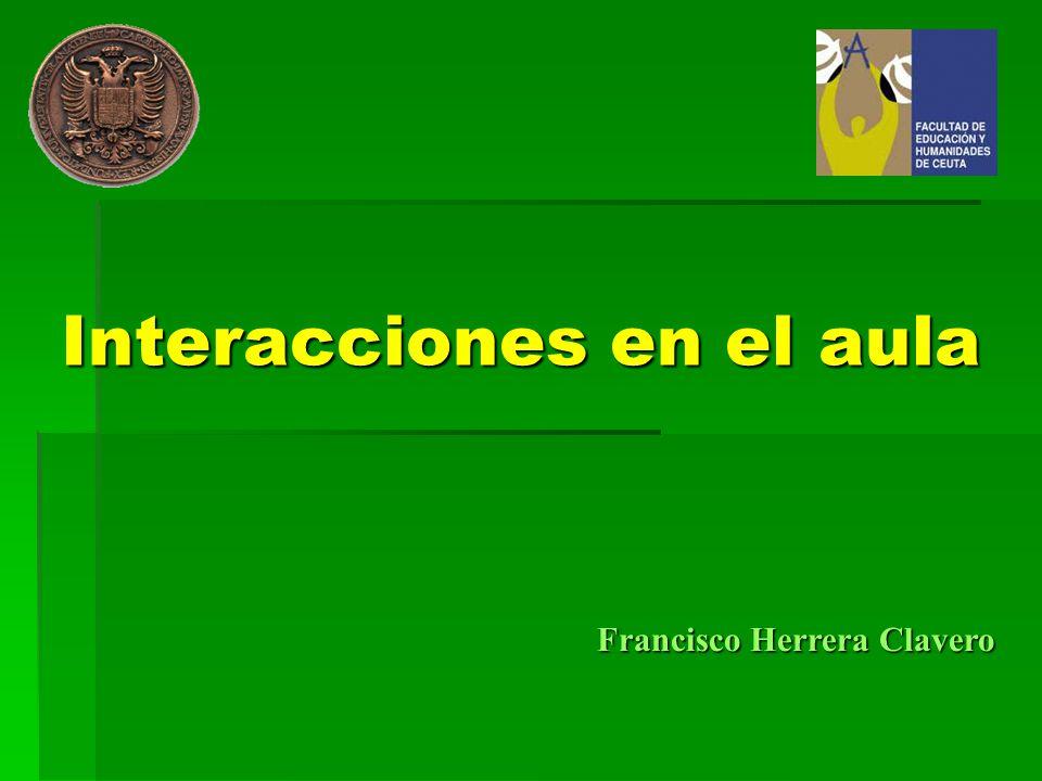 Interacciones en el aula Francisco Herrera Clavero