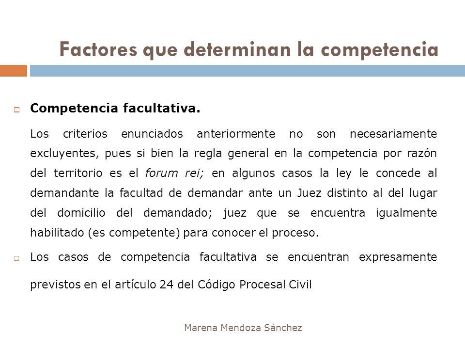 Marena Mendoza Sánchez Competencia facultativa. Los criterios enunciados anteriormente no son necesariamente excluyentes, pues si bien la regla genera
