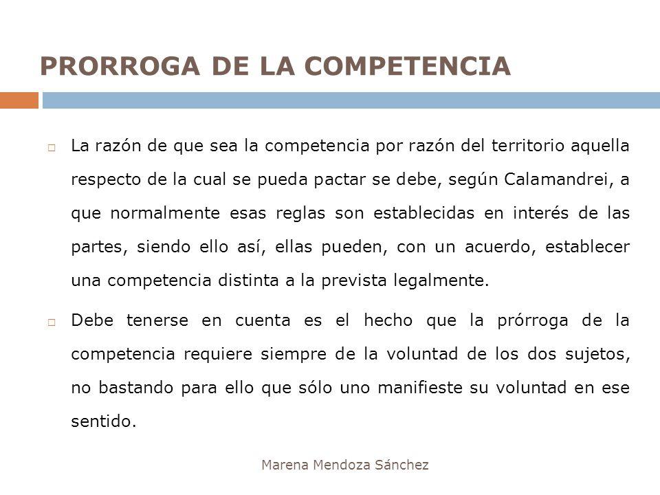 Marena Mendoza Sánchez La razón de que sea la competencia por razón del territorio aquella respecto de la cual se pueda pactar se debe, según Calamand