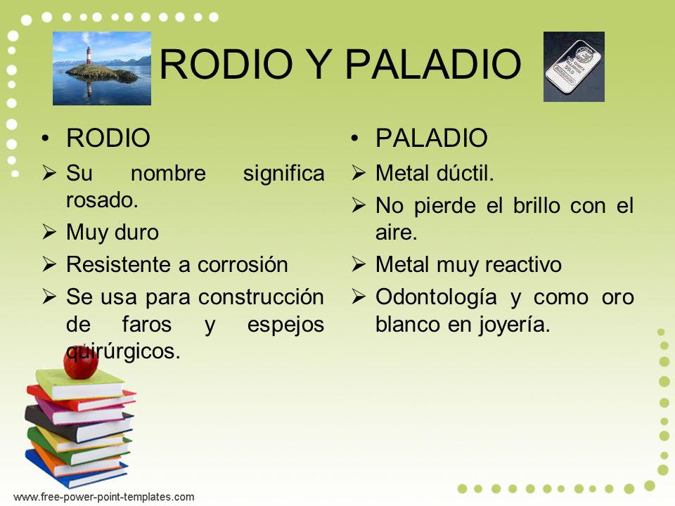 RODIO Y PALADIO RODIO Su nombre significa rosado.