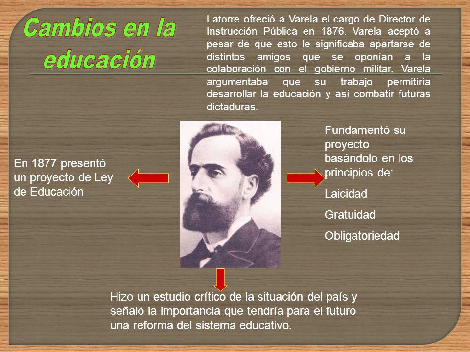 Comienza la reforma escolar En marzo de 1876 el coronel Lorenzo Latorre, junto al ejército, tomó el poder e inició un gobierno militar. Latorre fue ap