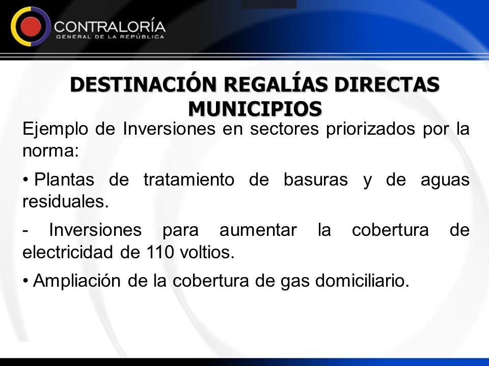 DESTINACIÓN REGALÍAS DIRECTAS MUNICIPIOS Ejemplo de Inversiones en sectores priorizados por la norma: Plantas de tratamiento de basuras y de aguas res