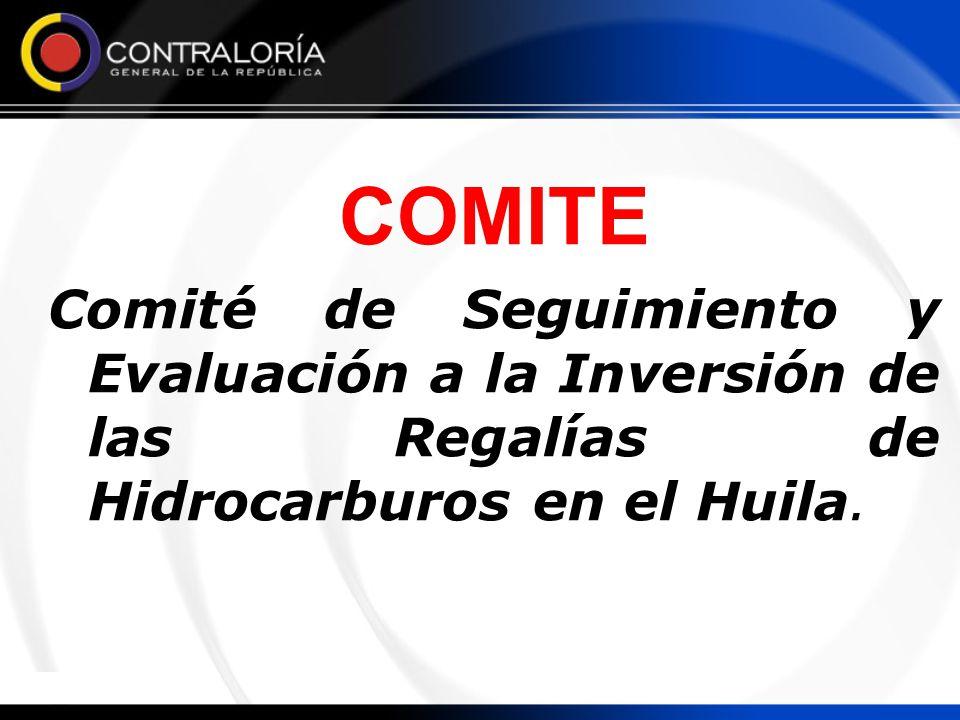 COMITE Comité de Seguimiento y Evaluación a la Inversión de las Regalías de Hidrocarburos en el Huila.