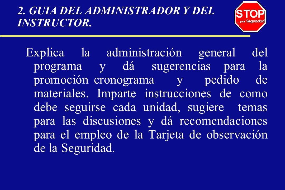 2. GUIA DEL ADMINISTRADOR Y DEL INSTRUCTOR. Explica la administración general del programa y dá sugerencias para la promoción cronograma y pedido de m