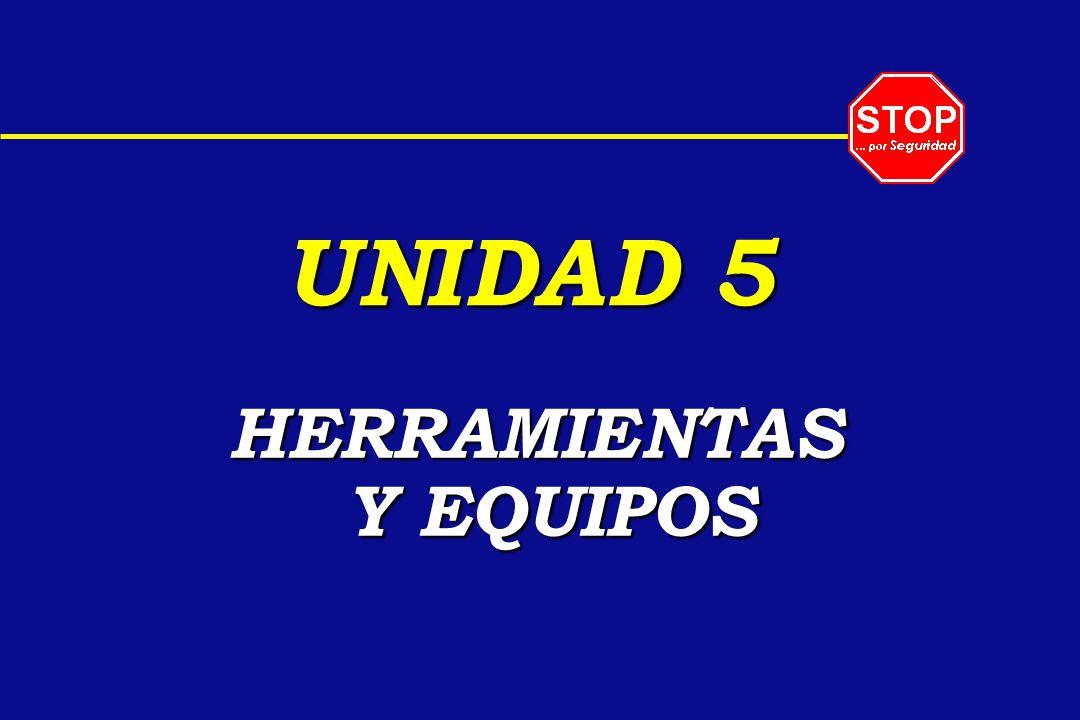 UNIDAD 5 HERRAMIENTAS Y EQUIPOS