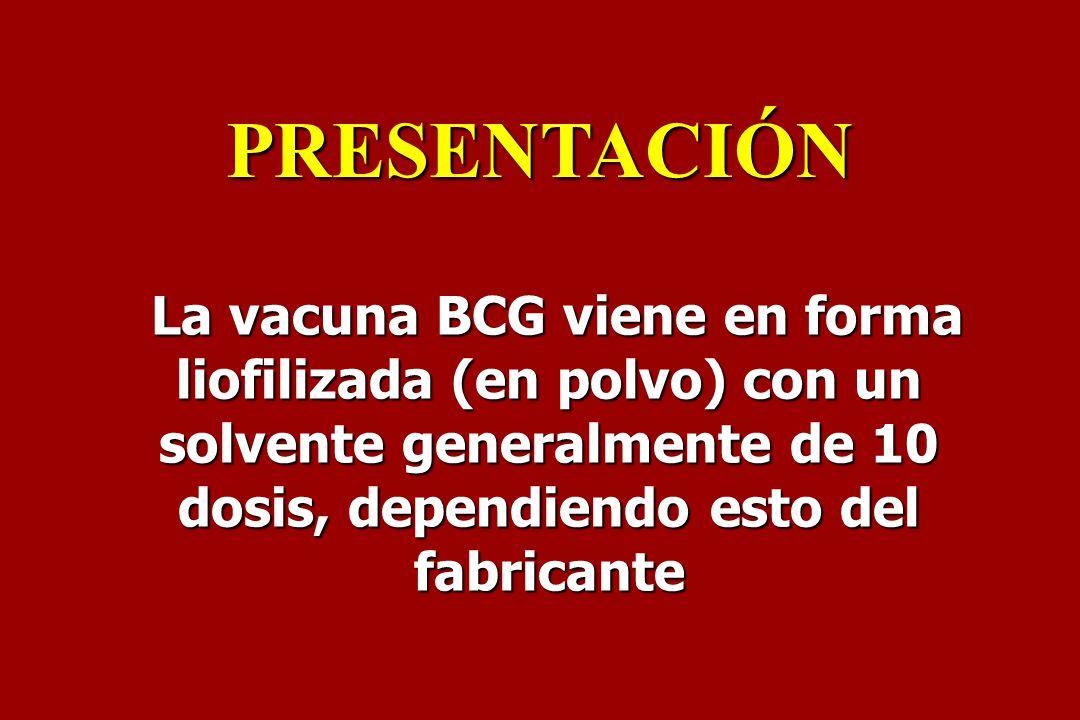 La vacuna BCG viene en forma liofilizada (en polvo) con un solvente generalmente de 10 dosis, dependiendo esto del fabricante La vacuna BCG viene en f
