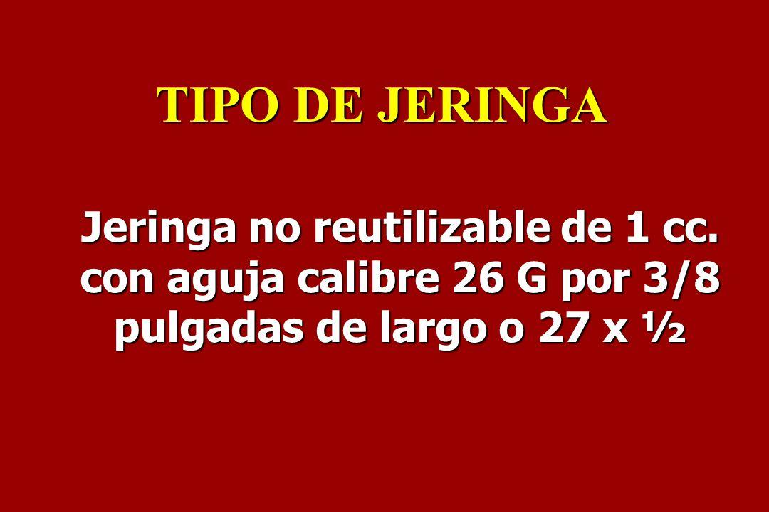 Jeringa no reutilizable de 1 cc. con aguja calibre 26 G por 3/8 pulgadas de largo o 27 x ½ TIPO DE JERINGA