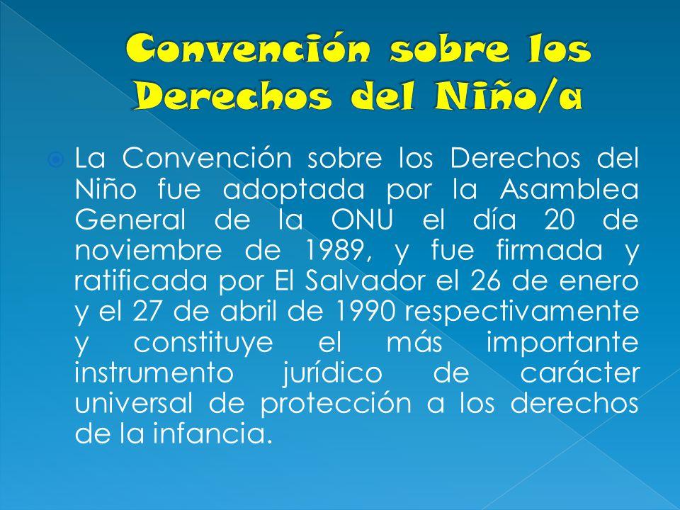 La Convención sobre los Derechos del Niño fue adoptada por la Asamblea General de la ONU el día 20 de noviembre de 1989, y fue firmada y ratificada po