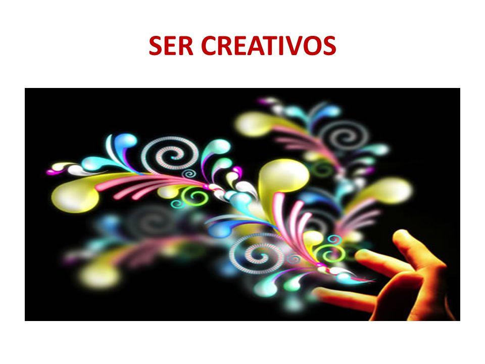 SER CREATIVOS