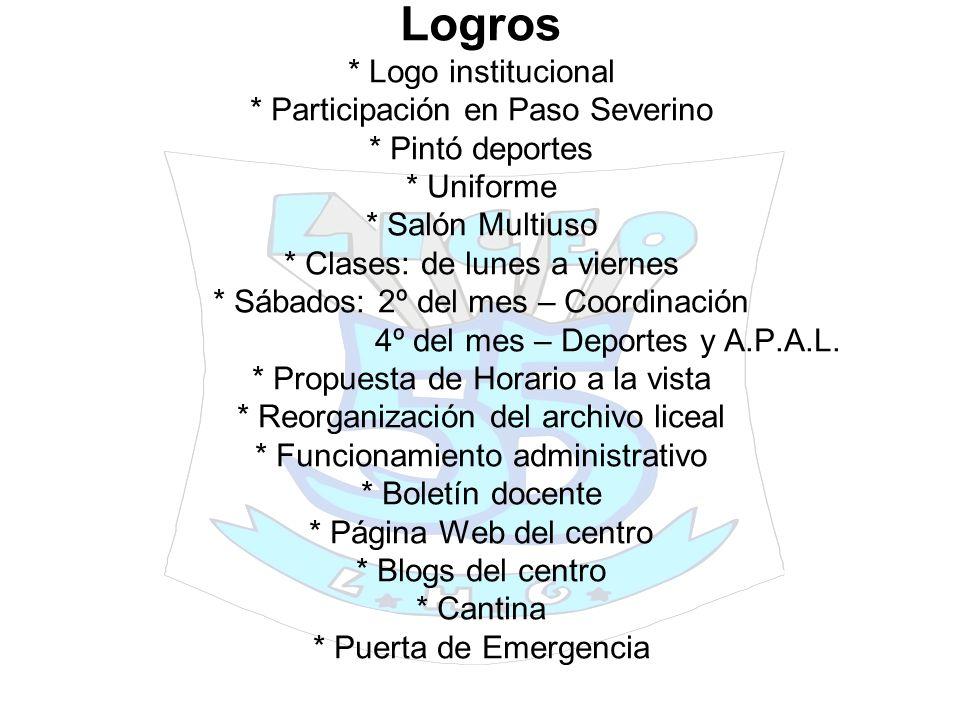 Logros * Logo institucional * Participación en Paso Severino * Pintó deportes * Uniforme * Salón Multiuso * Clases: de lunes a viernes * Sábados: 2º d