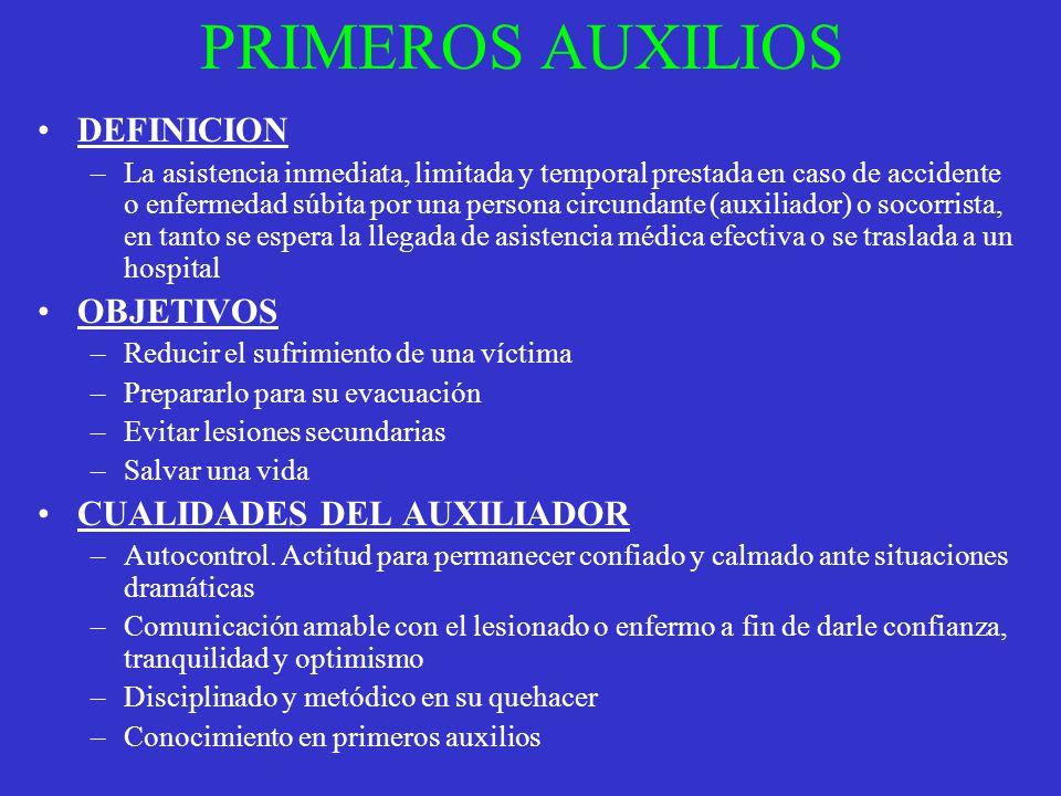 PRIMEROS AUXILIOS DEFINICION –La asistencia inmediata, limitada y temporal prestada en caso de accidente o enfermedad súbita por una persona circundan