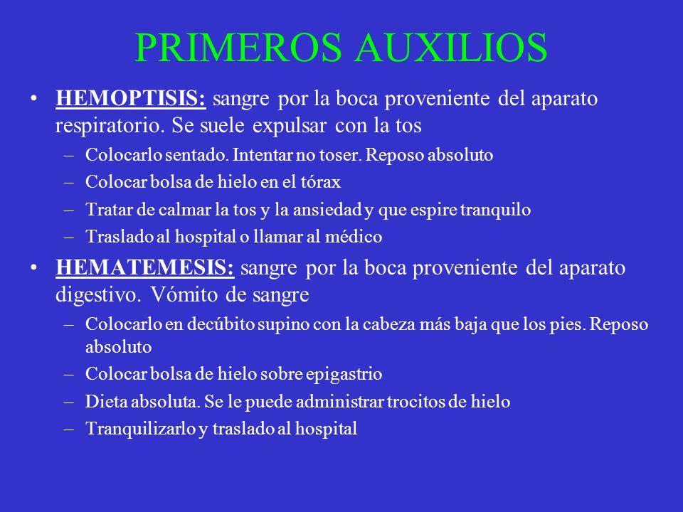 PRIMEROS AUXILIOS HEMOPTISIS: sangre por la boca proveniente del aparato respiratorio. Se suele expulsar con la tos –Colocarlo sentado. Intentar no to