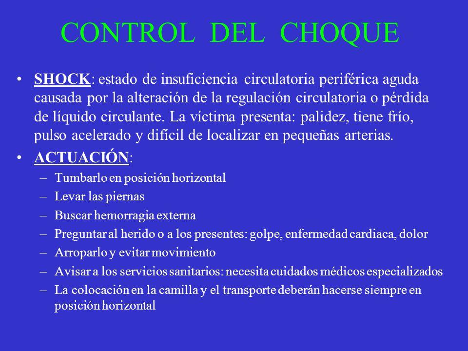 CONTROL DEL CHOQUE SHOCK: estado de insuficiencia circulatoria periférica aguda causada por la alteración de la regulación circulatoria o pérdida de líquido circulante.