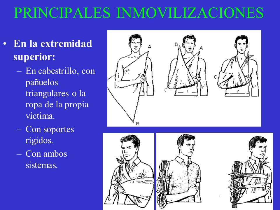 PRINCIPALES INMOVILIZACIONES En la extremidad superior: –En cabestrillo, con pañuelos triangulares o la ropa de la propia víctima. –Con soportes rígid