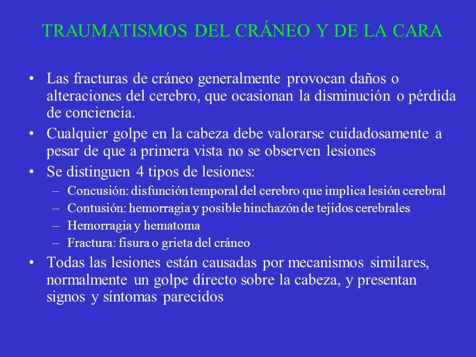 TRAUMATISMOS DEL CRÁNEO Y DE LA CARA Las fracturas de cráneo generalmente provocan daños o alteraciones del cerebro, que ocasionan la disminución o pé