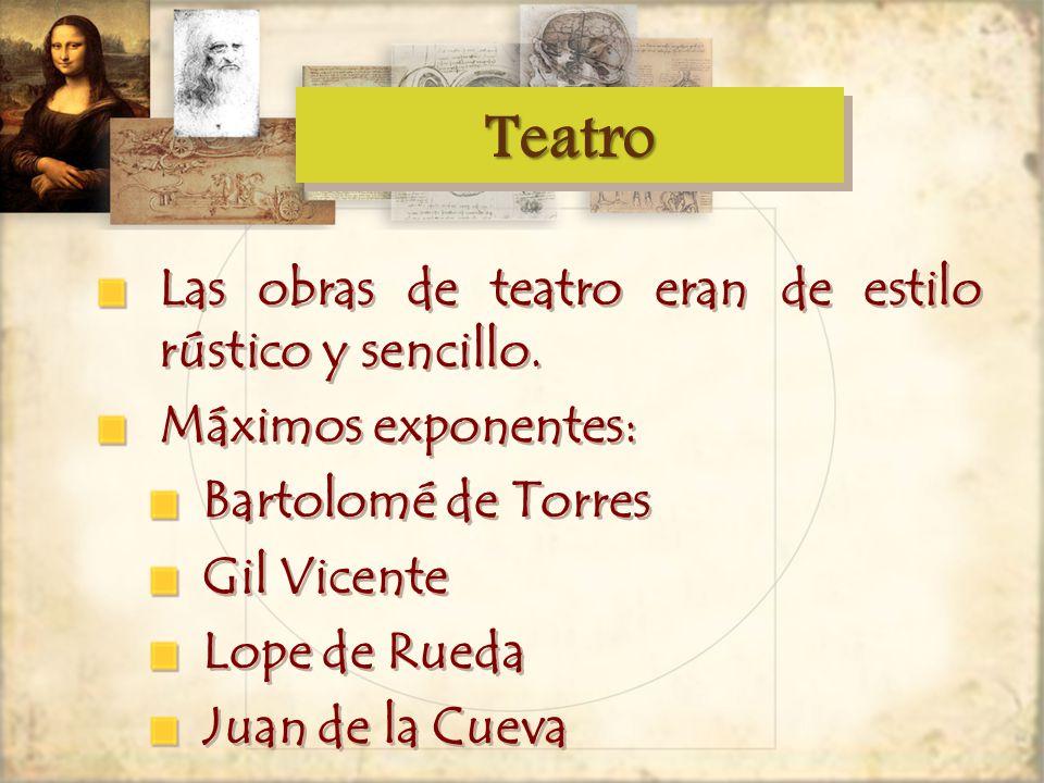 TeatroTeatro Las obras de teatro eran de estilo rústico y sencillo.