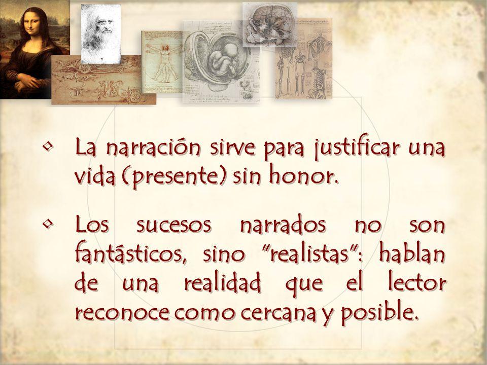 La narración sirve para justificar una vida (presente) sin honor.