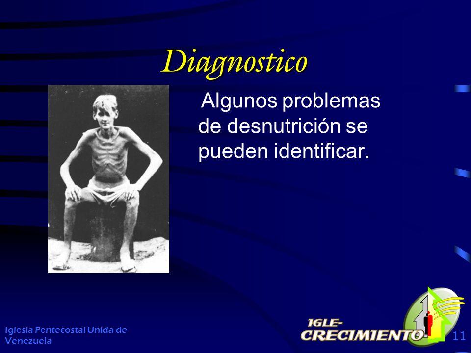 Diagnostico Algunos problemas de desnutrición se pueden identificar.