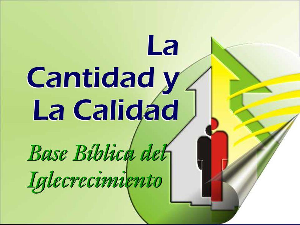 La Cantidad y La Calidad Base Bíblica del Iglecrecimiento