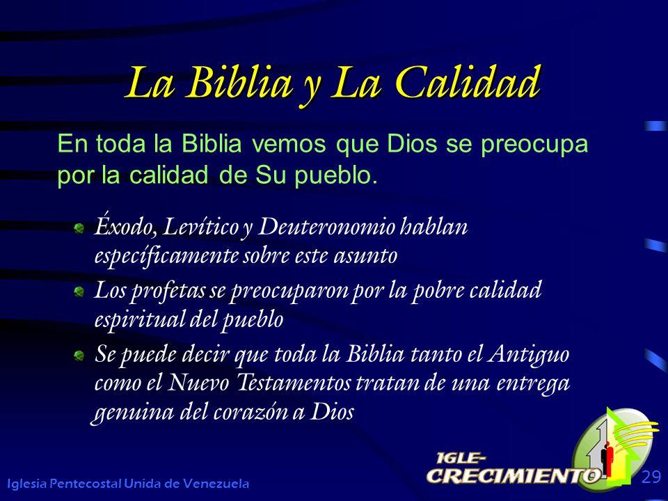 La Biblia y La Calidad En toda la Biblia vemos que Dios se preocupa por la calidad de Su pueblo. Iglesia Pentecostal Unida de Venezuela 29 Éxodo, Leví