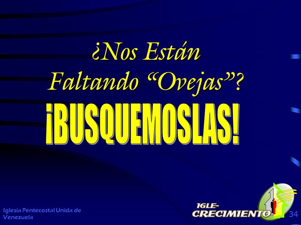 ¿Nos Están Faltando Ovejas? Iglesia Pentecostal Unida de Venezuela 34