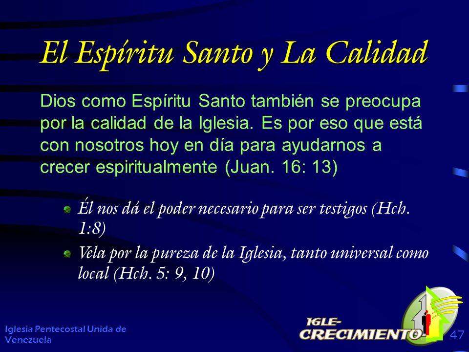 El Espíritu Santo y La Calidad Dios como Espíritu Santo también se preocupa por la calidad de la Iglesia.