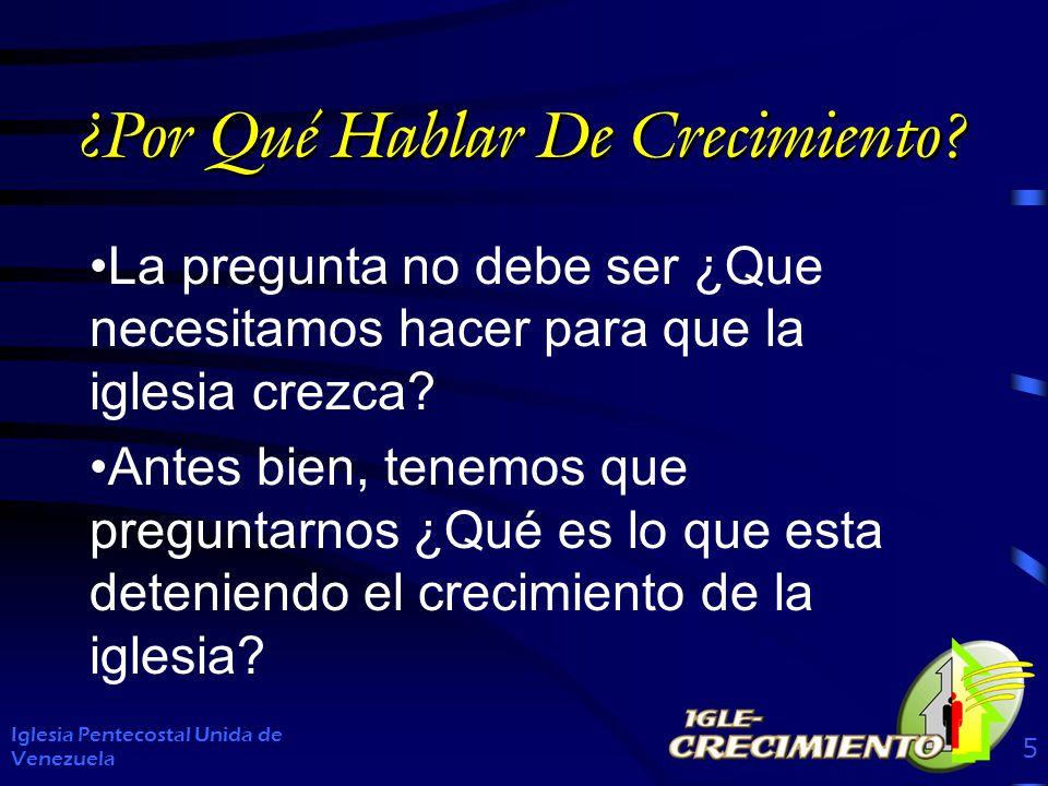 Nueve Principios para la multiplicación de la iglesia Principio Nº 4: Desarrolla y fomenta los ministerios que satisfacen las necesidades de la gente Iglesia Pentecostal Unida de Venezuela 56