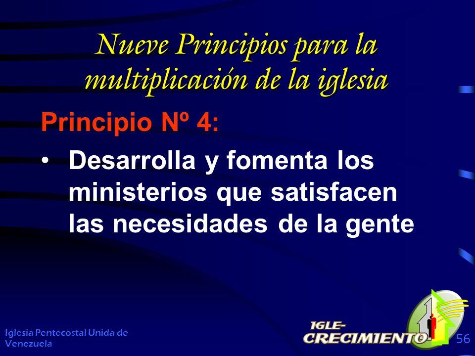 Nueve Principios para la multiplicación de la iglesia Principio Nº 4: Desarrolla y fomenta los ministerios que satisfacen las necesidades de la gente