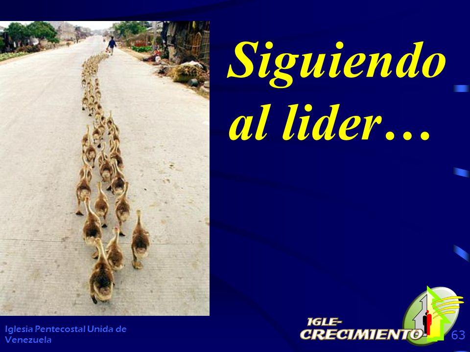 Siguiendo al lider… Iglesia Pentecostal Unida de Venezuela 63
