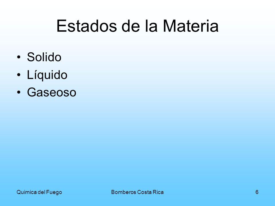 Quimica del FuegoBomberos Costa Rica7 Densidad Densidad de gases: Es la relación del peso de un gas con respecto al aire( aire = 1) Densidad de los líquidos: Es la relación que existe entre una masa líquida con respecto al agua (agua = 1 )