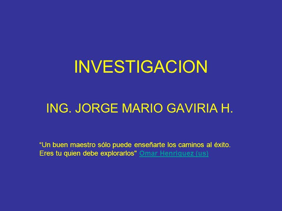 INVESTIGACION ING.JORGE MARIO GAVIRIA H.